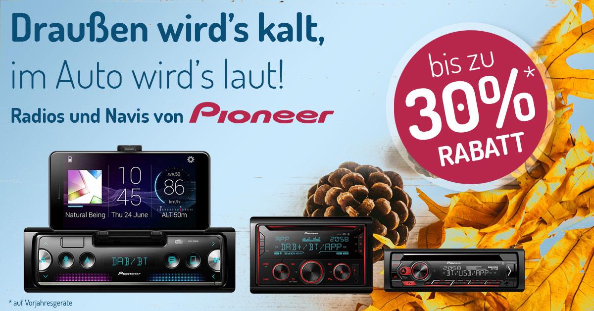 bis zu 30% Rabatt auf alle Pioneer Geräte, Radios und Navigationsgeräte